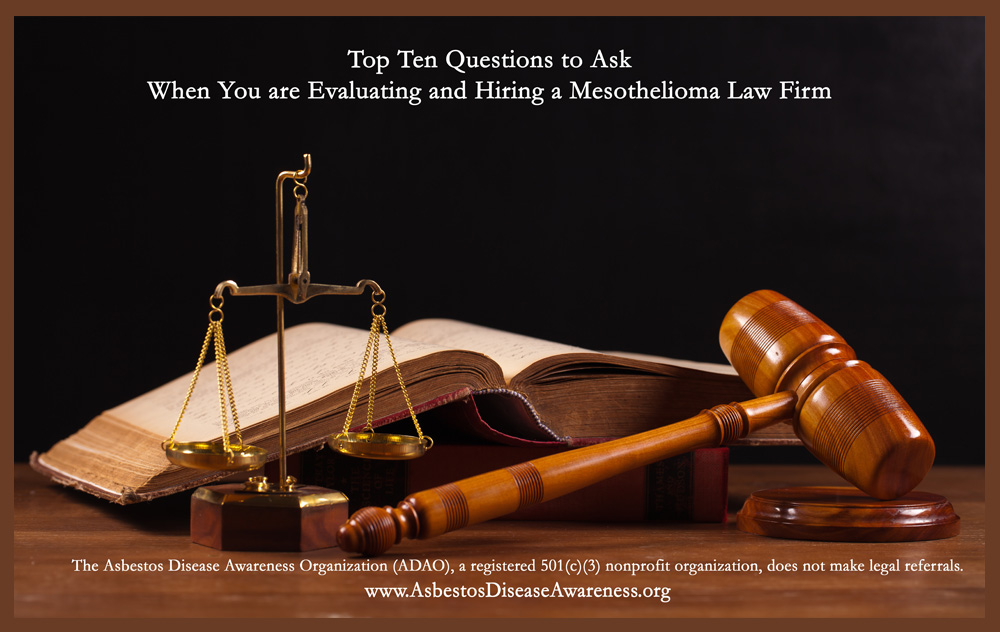 Top Ten Questions To Ask When You Are Evaluating And Hiring A Mesothelioma Law Firm Adao Asbestos Disease Awareness Organization