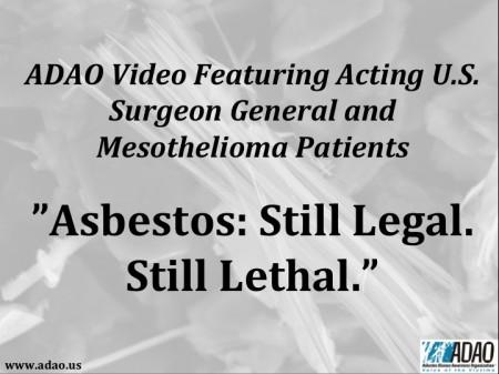 ADAO Video Asbestos: Still Legal. Still Lethal