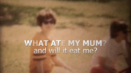what ate my mum
