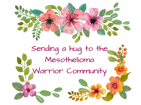 Sending a hug to Mesothelioma Warrior Community. CANVA (1)